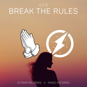 E P O Break The Rules Elysian X Magic Records