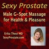 Sexy Prostate: Male G - Spot Massage For Pleasure And Health By Erika Thost Audiobook Excerpt