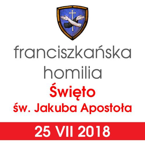 Homilia: święto św. Jakuba - 25 VII 2018