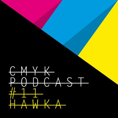 CMYK Podcast#11 - HAWKA