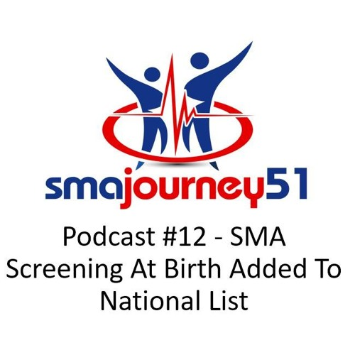 Podcast #12 - SMA Screening At Birth Added To National List