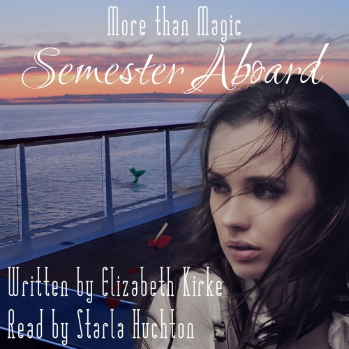More than Magic: Semester Aboard - Chapter 1