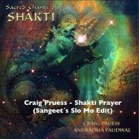 Craig Pruess - Shakti Prayer (Sangeet´s Slo Mo Edit) • [FREE DOWNLOAD] •