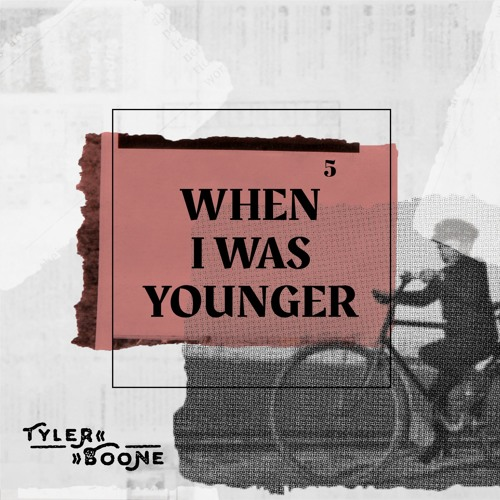 Tyler Boone - When I Was Younger (2018)