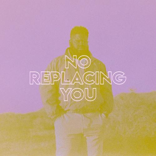 No Replacing You