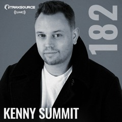 Traxsource LIVE! #182 with Kenny Summit
