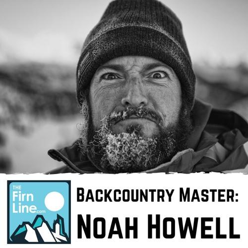 S2:E07 // Backcountry Master: Noah Howell
