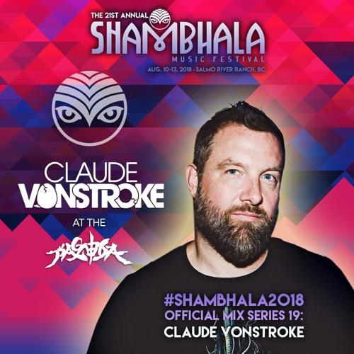 #Shambhala2018 Official Mix Series 19: Claude VonStroke