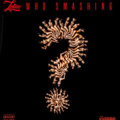 Who Smashing (Prod. TyMadeIt)