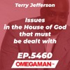 Episode 5460 - Issues in the House of God that must be dealt with - Terry Jefferson