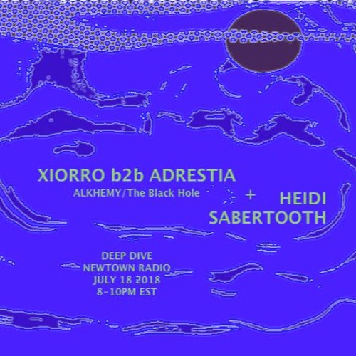 DeepDive with Xiorro B2B Adrestia and Heidi Sabertooth_ EP41_July 18 2018