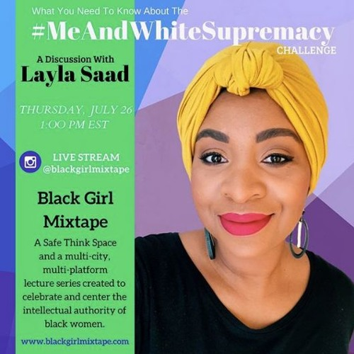 Layla Saad & EbonyJanice Talk #MeAndWhiteSupremacy & Black Women At The Center