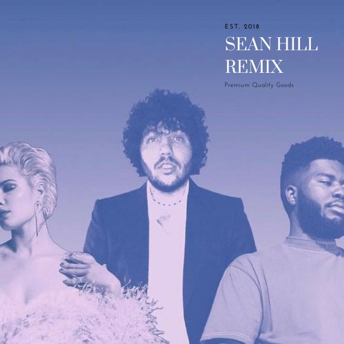 Benny Blanco - Eastside ft. Halsey, Khalid(Sean Hill Remix)
