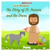 Love for All Creatures: The Story of St. Francis and the Doves