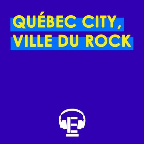 """""""Québec city, ville du rock"""""""