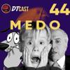 DTCAST 44 - MEDO | O Que Te Da Medo?