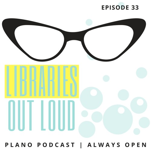 Episode 33 Libraries Out Loud