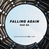 Par SG - Falling Again (Flip By DUSTIN NGO 春風   THDC) (Official Lyrics Video)