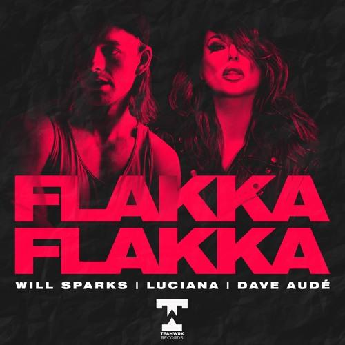 Will Sparks, Luciana, Dave Aude - Flakka Flakka