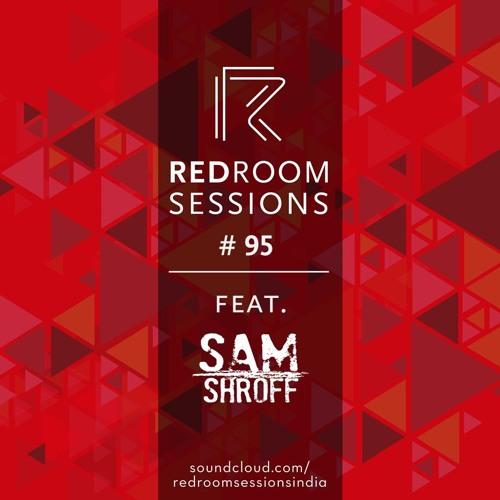 Session #95 (Feat. Sam Shroff)