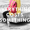 1294 Everything Costs Something