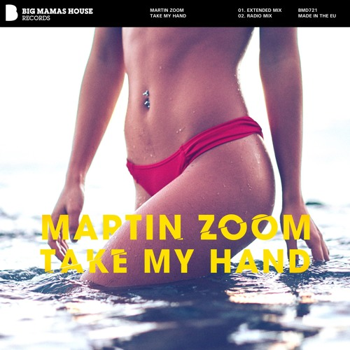 MARTIN ZOOM - Take My Hand (Extended Mix)