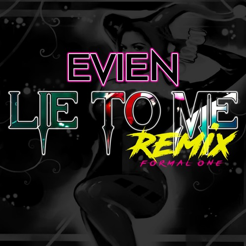 Lie to Me (Formal One Remix)