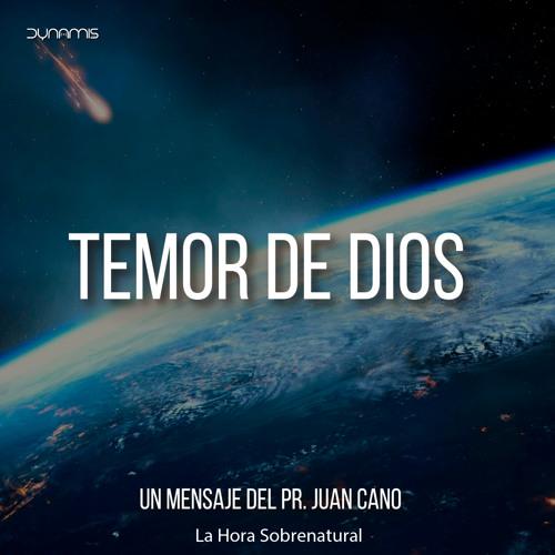 El Temor De Dios - Pr. Juan Cano