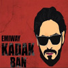 Emiway Kadak Ban Official Music Mp3