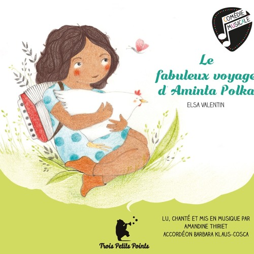 Amandine Thiriet - Le fabuleux voyage d'Aminta Polka - 01 - En route pour Pattebec