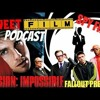 The Highs And Lows Of Mission Impossible Franchise- Fallout Preview - Sweet Film Podcast Ep 14