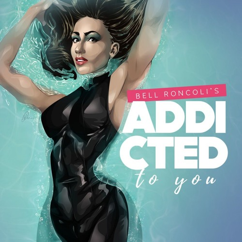 Bell Roncoli - Addicted To You (Original Mix) FREE