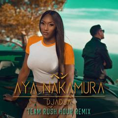 Aya Nakamura - Djadja (Team Rush Hour Remix)