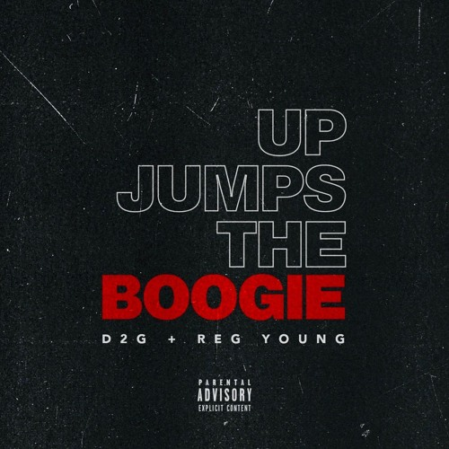 D2G & Reg Young - Up Jumps The Boogie (Dirty)