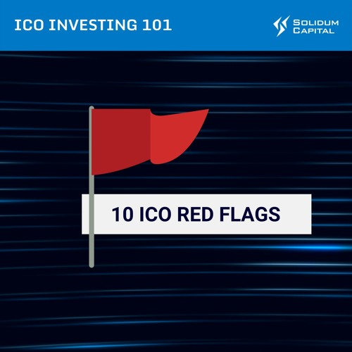 ICO investing 101   Part 5: 10 red flags to look for in an ICO