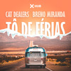 Download Cat Dealers, Breno Miranda - Tô de Férias (Extended Mix) Mp3