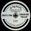 Cheryl Lynn - Look Before You Leap (Deborah Aime La Bagarre Edit)(Free Download)