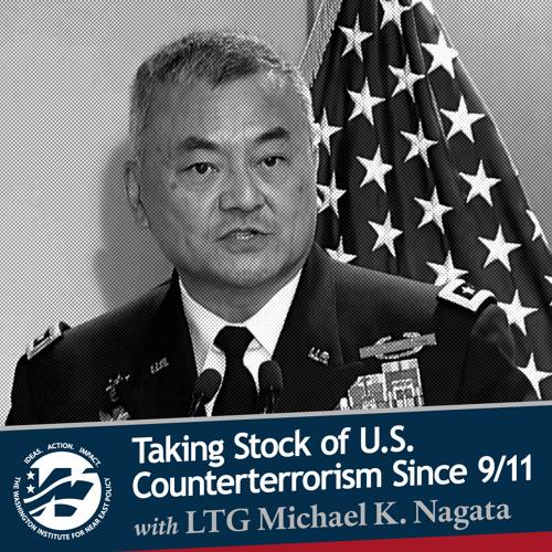 Taking Stock of U.S. Counterterrorism Since 9/11 with LTG Michael K. Nagata