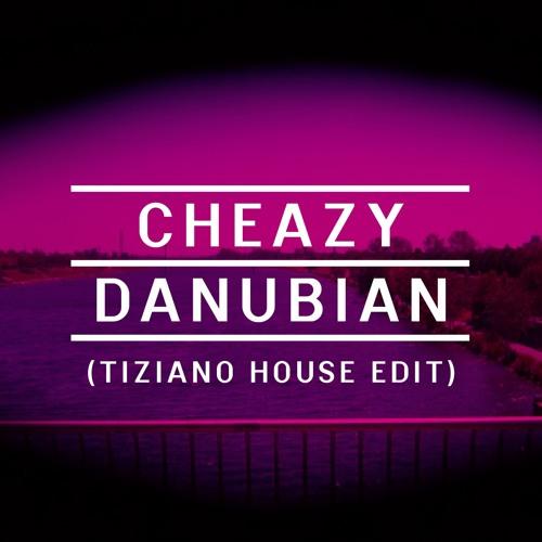 Cheazy–Danubian (TIZIANO House Edit)