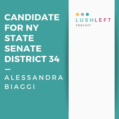 Alessandra Biaggi - Candidate for NY State Senate District 34