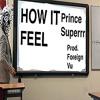 Prince Superrr [Prod. Foreign Vu]