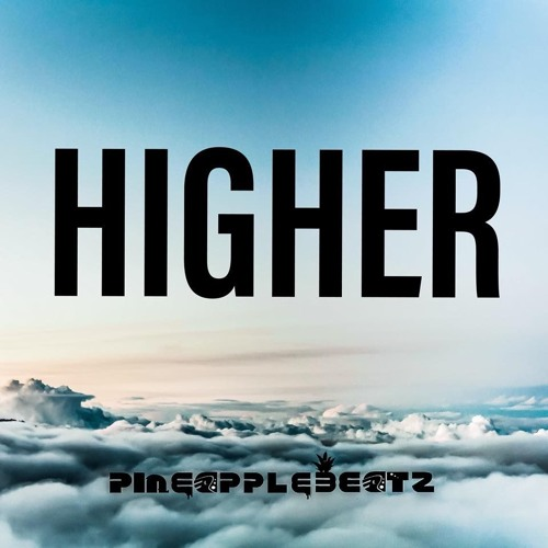 PINEAPPLEBEATZ - HIGHER
