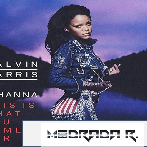 Calvin Harris Feat Rihanna - This Is What You Came For (M3DRADA Remix)