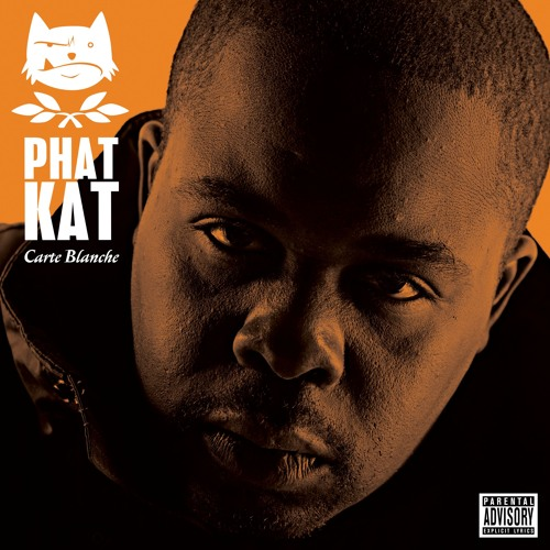 Phat Kat - Carte Blanche (Deluxe Edition) [Promo Singles] *Album Out Now!