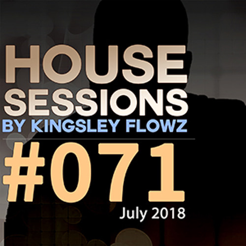 House Sessions #71 - July 2018 Podcast