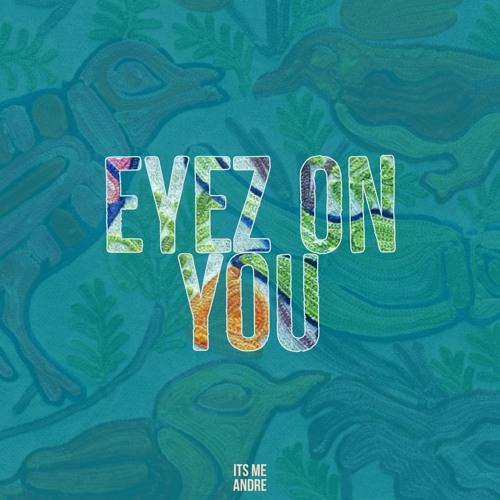 Eyez On You