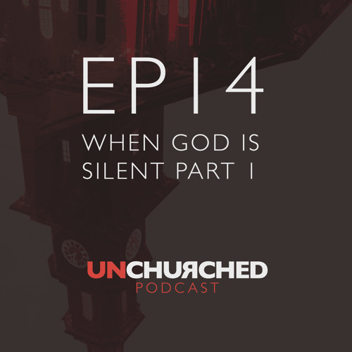 EP14 When God Is Silent Part 1