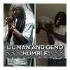 HUMBLE.  BY GENO OF MGM AND LIL MAN