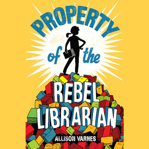 Property of the Rebel Librarian by Allison Varnes, read by Monika Felice Smith