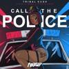 Tribal Kush - Call The Police Ft. Blaiz Fayah & Richie Loop